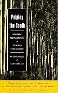 Pulping the South: Industrial Tree Plantations and the World Paper Economy