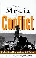 The Media of Conflict: War Reporting and Representations of Ethnic Violence