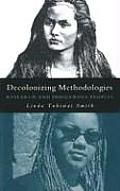 Decolonizing Methodologies Research & Indigenous Peoples