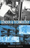 Gender and Technology: Empowering Women, Engendering Development