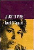 Daughter of Isis The Autobiography of Nawal El Saadawi