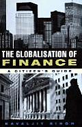 Globalization Of Finance A Citizens Guide