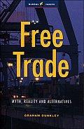 Free Trade Myth Reality & Alternatives