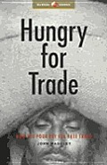 Hungry For Trade How The Poor Pay For Tr