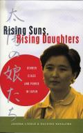 Rising Suns Rising Daughters Gender Class & Power in Japan