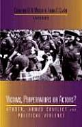 Victims, Perpetrators or Actors?: Gender, Armed Conflict and Political Violence