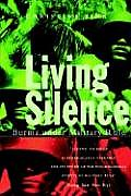 Living Silence: Burma Under Military Rule (Politics in Contemporary Asia)