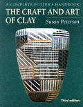Craft & Art Of Clay The Complete Potters