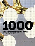 1000 Interior Details for the Home: And Where to Find Them