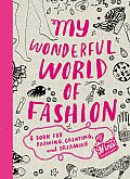 My Wonderful World of Fashion: A Book for Drawing, Creating and Dreaming Cover