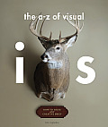 A Z of Visual Ideas How to Solve Any Creative Brief