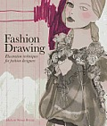 Fashion Drawing: Illustration Techniques for Fashion Designers. Michele Wesen Bryant