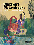 Childrens Picturebooks The Art of Visual Storytelling