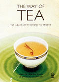 Way Of Tea The Sublime Art Of Oriental Tea Drinking