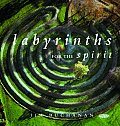 Labyrinths for the Spirit How to Create Your Own Labyrinths for Meditation & Enlightenment