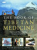 The Book of Tibetan Medicine: How to Use Tibetan Healing for Personal Wellbeing