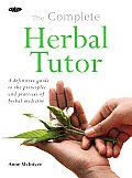 Complete Herbal Tutor A Structured Course to Achieve Professional Expertise