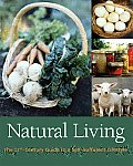 Natural Living The 21st Century Guide to a Self Sufficient Lifestyle
