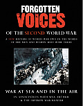 Forgotten Voices of the Second World War: War at Sea and in the Air (Forgotten Voices) (Abridged) Cover