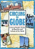 Circling The Globe A Young Peoples Guide To C