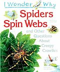 I Wonder Why Spiders Spin Webs & Other