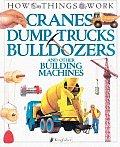Cranes Dump Trucks Bulldozers & Other Bu
