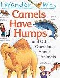 I Wonder Why Camels Have Humps & Other