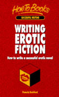 Writing Erotic Fiction How To...
