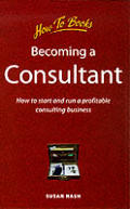 Becoming A Consultant How To Start & Run
