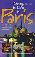 Going to Live in Paris: How to Live and Work in France's Great Capital