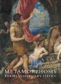 Metamorphosis: Poems Inspired By Titian