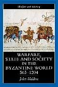 Warfare, State and Society in the Byzantine World (99 Edition)