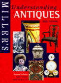 Millers Understanding Antiques New Edition