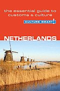 Netherlands - Culture Smart!: A Quick Guide to Customs and Etiquette (Culture Smart! A Quick Guide to Customs & Etiquette)