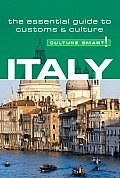 Italy - Culture Smart!: A Quick Guide to Customs and Etiquette (Culture Smart! A Quick Guide to Customs & Etiquette)