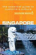 Culture Smart Singapore A Quick Guide to Customs & Etiquette