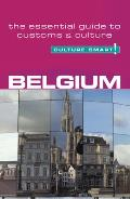 Belgium - Culture Smart!: A Quick Guide to Customs and Etiquette (Culture Smart! A Quick Guide to Customs & Etiquette)