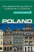 Poland - Culture Smart!: A Quick Guide to Customs and Etiquette (Culture Smart! A Quick Guide to Customs & Etiquette)