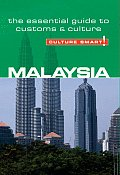 Culture Smart! Malaysia: The Essential Guide to Customs & Culture