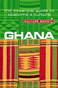 Culture Smart Ghana A Quick Guide to Customs & Culture