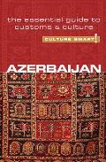 Azerbaijan Culture Smart The Essential Guide to Customs & Culture
