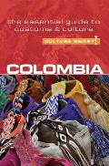 Culture Smart! Colombia (Culture Smart! The Essential Guide to Customs & Culture)