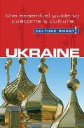 Culture Smart! Ukraine: The Essential Guide to Customs & Culture (Culture Smart! The Essential Guide to Customs & Culture)