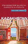 Culture Smart! Kazakhstan: The Essential Guide to Customs & Culture