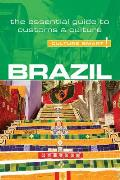 Brazil - Culture Smart!: The Essential Guide to Customs & Culture (Culture Smart! The Essential Guide to Customs & Culture)