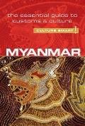 Myanmar: The Essential Guide to Customs & Culture (Culture Smart! The Essential Guide to Customs & Culture)