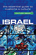 Israel - Culture Smart!: The Essential Guide to Customs & Culture (Culture Smart! The Essential Guide to Customs & Culture)