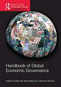 Handbook of Global Economic Governance: Players, Power and Paradigms