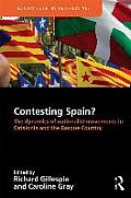 Contesting Spain?: The Dynamics of Nationalist Movements in Catalonia and the Basque Country