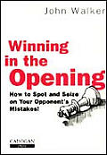 Winning in the Opening How to Spot & Seize on Your Opponents Mistakes